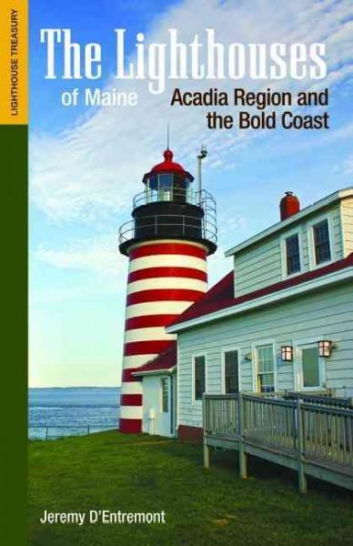 The Lighthouses of Maine: Acadia Region and the Bold Coast (Paperback)