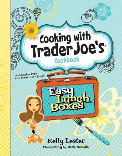 Cooking With Trader Joe's Cookbook: Easy Lunch Boxes (Hardcover)