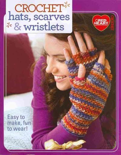 Crochet Hats, Scarves & Wristlets (Paperback)