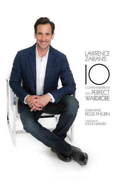 Lawrence Zarian's 10 Commandments for a Perfect Wardrobe (Hardcover)