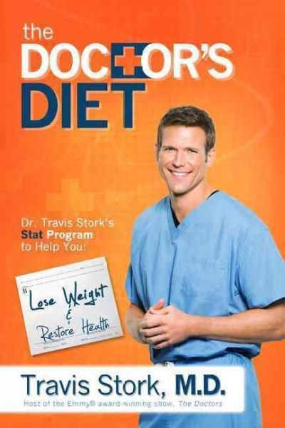 The Doctor's Diet: Dr. Travis Stork's STAT Program to Help You Lose Weight,  Restore Optimal Health, Prevent Dise... (Hardcover)