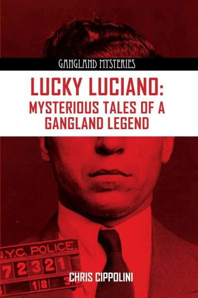 Lucky Luciano: Mysterious Tales of a Gangster Legend (Paperback)