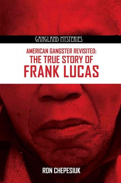 American Gangster Revisited: The True Story of Frank Lucas (Paperback)