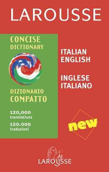 Larousse Concise Italian-English/English-Italian Dictionary/Larousse Dizionario Italiano-Inglese/Inglese-Italiano... (Paperback)