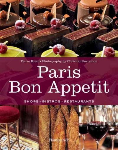 Paris Bon Appetit: Shops, Bistros, Restaurants (Hardcover)