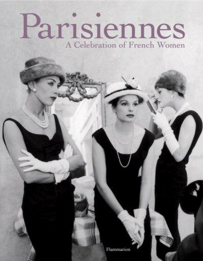 The Parisiennes: A Celebration of French Women (Hardcover)