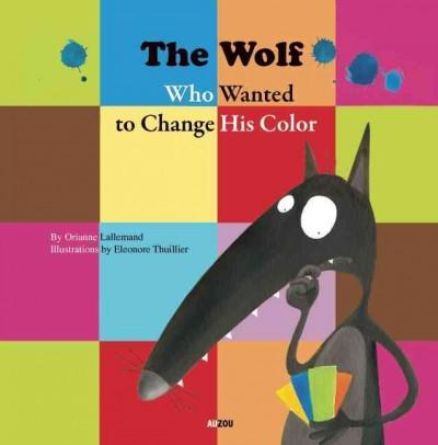 The Wolf Who Wanted to Change His Color (Paperback)