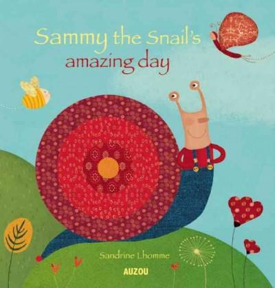 Sammy the Snail's Amazing Day (Board book)