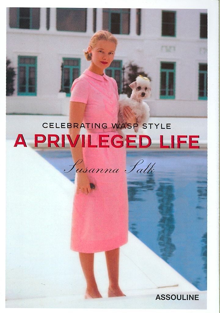 A Privileged Life: Celebrating Wasp Style (Hardcover)