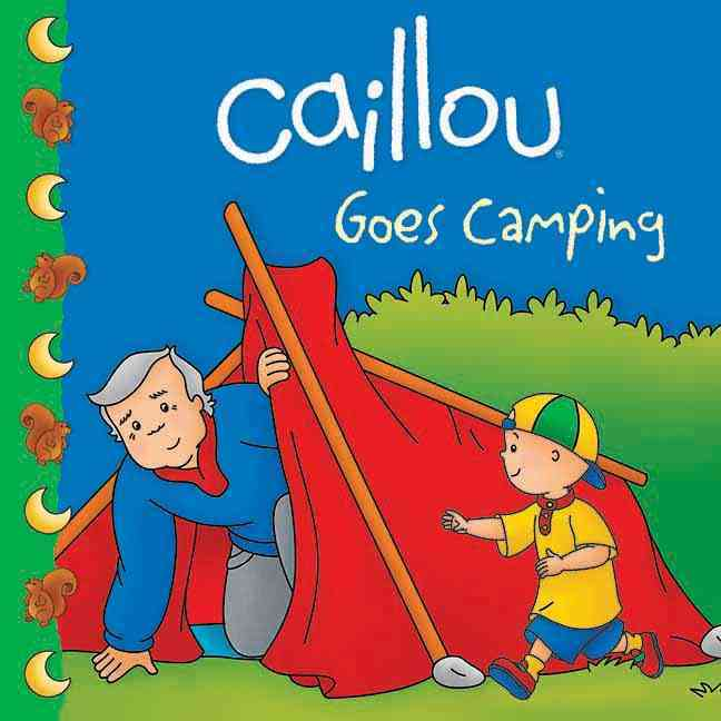 Caillou Goes Camping (Paperback)