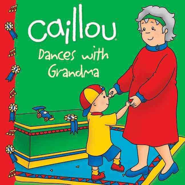 Caillou Dances With Grandma (Paperback)