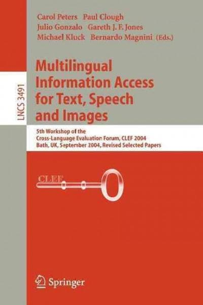 Multilingual Information Access for Text, Speech And Images: 5th Workshop of the Cross-language Evaluation Forum,... (Paperback)