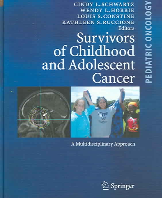 Survivors Of Childhood And Adolescent Cancer: A Multidisciplinary Approach (Hardcover)