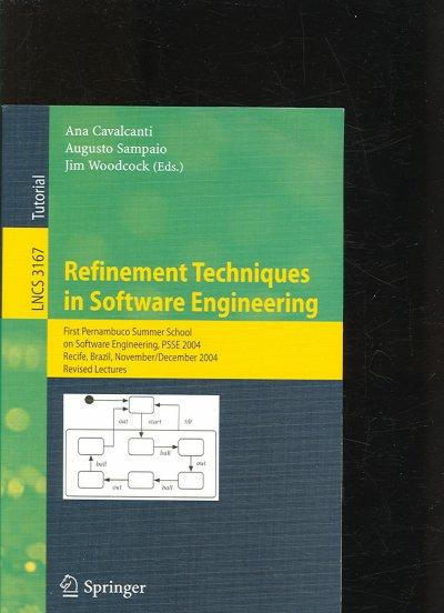 Refinement Techniques in Software Engineering: First Pernambuco Summer School on Software Engineering, PSSE 2004;... (Paperback)