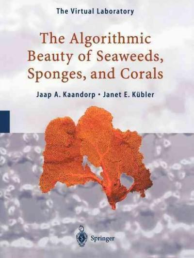 The Algorithmic Beauty of Seaweeds, Sponges and Corals (Paperback)