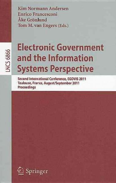 Electronic Government and the Information Systems Perspective: Second International Conference, Egovis 2011, Toul... (Paperback)