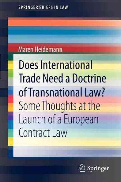 Does International Trade Need a Doctrine of Transnational Law?: Some Thoughts at the Launch of a European Contrac... (Paperback)