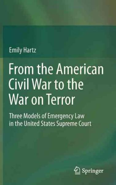 From the American Civil War to the War on Terror: Three Models of Emergency Law in the United States Supreme Court (Hardcover)