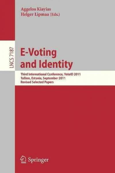 E-voting and Identity: Third International Conference, Voteid 2011, Tallinn, Estonia, September 28-20, 2011, Revi... (Paperback)