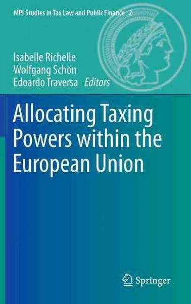 Allocating Taxing Powers Within the European Union (Hardcover)