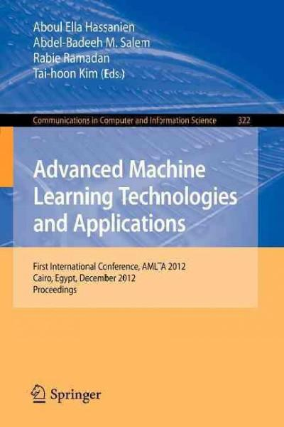 Advanced Machine Learning Technologies and Applications: First International Conference, Amlta 2012, Cairo, Egypt... (Paperback)