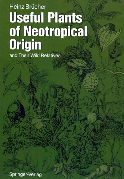 Useful Plants of Neotropical Origin: And Their Wild Relatives (Paperback)