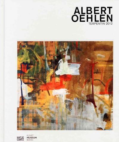 Albert Oehlen: Terpentin 2012 / Turpentine 2012 (Hardcover)