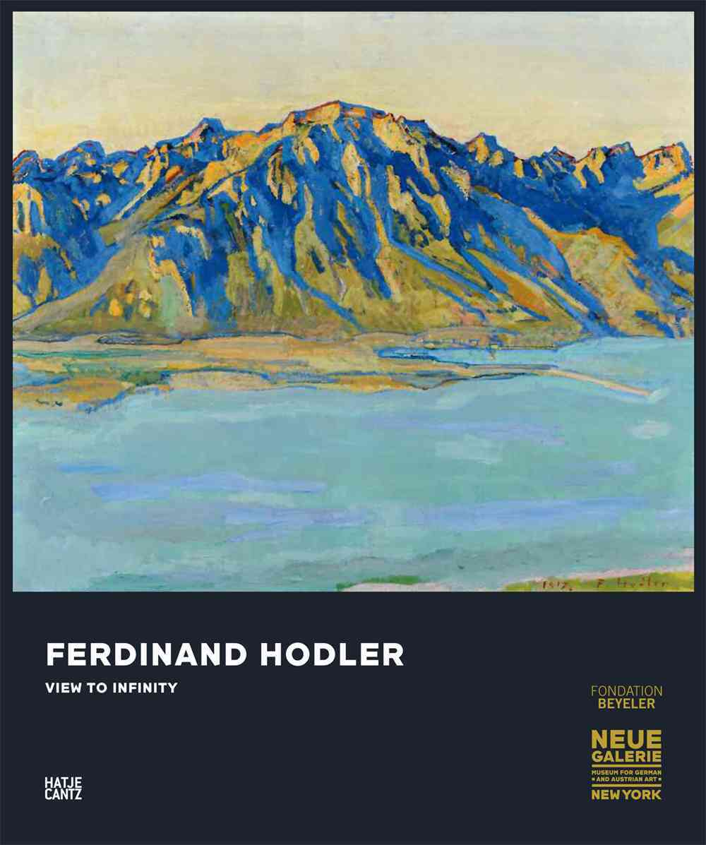 Ferdinand Hodler: View to Infinity (Hardcover)