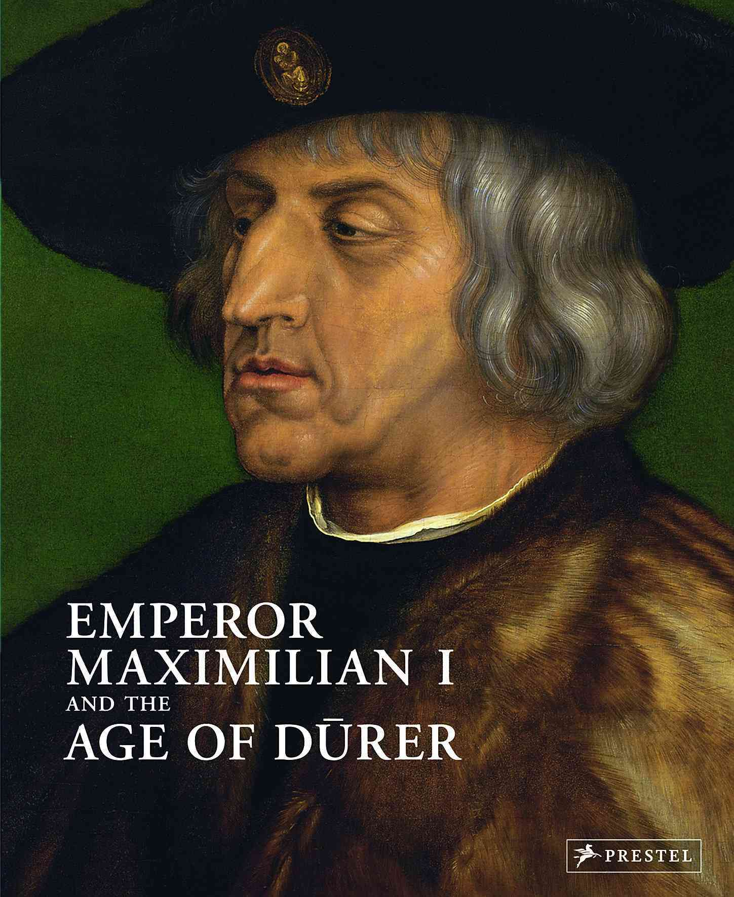 Emperor Maximilian I and the Age of Drurer (Hardcover)