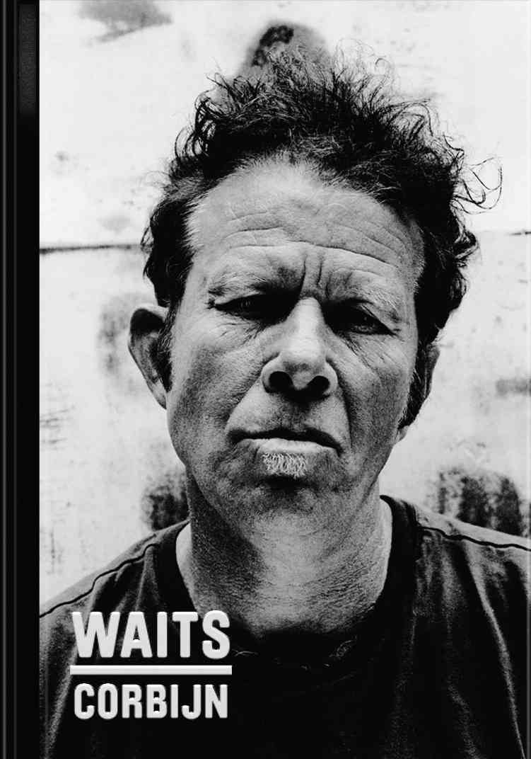 Waits/Corbijn: Photographs 1977-2010 (Hardcover)