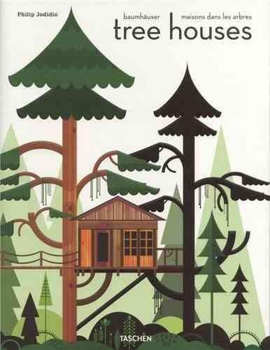 Tree Houses: Fairy-Tale Castles in the Air (Hardcover)