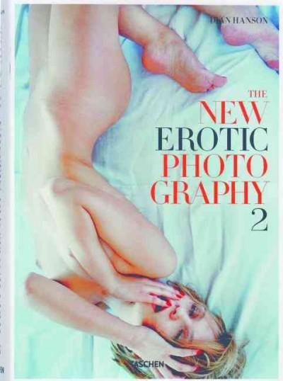 The New Erotic Photography 2 (Hardcover)