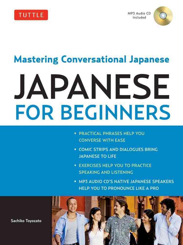 Japanese for Beginners: Mastering Conversational Japanese