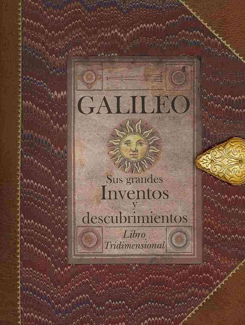 Galileo sus grandes inventos y descubrimientos / Galileo. Observations, experimentations & inventions (Hardcover)