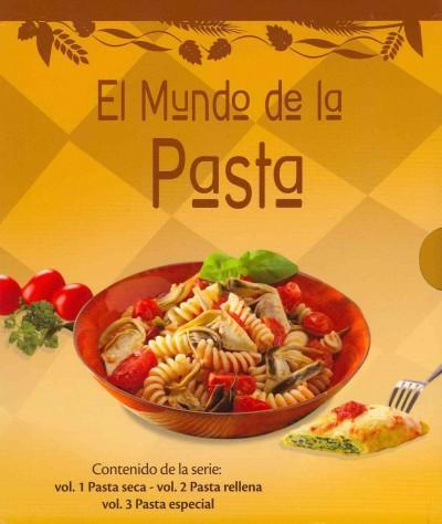 El mundo de las pastas / The World of Pasta: Pasta Seca & Pasta Rellena & Pasta Especial / Dry Pasta & Stuffed Pa... (Paperback)