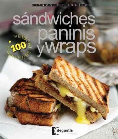 Sandwiches, Paninis y Wraps / Sandwiches, Panini & Wraps (Paperback)