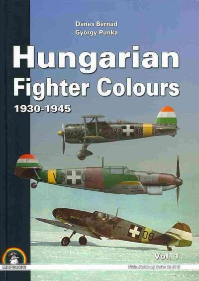 Hungarian Fighter Colours 1930-1945 (Hardcover)
