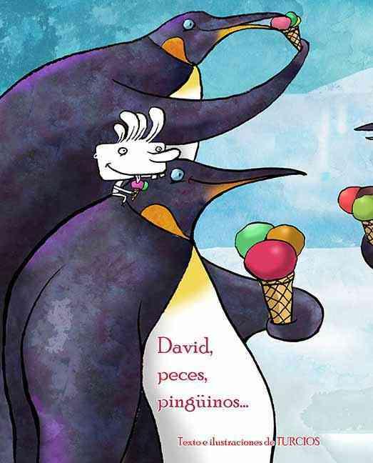 David, peces, pinguinos... / David, Fish & Penguins... (Hardcover)