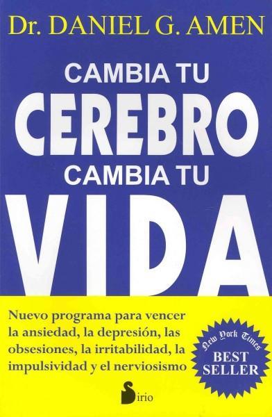 Cambia tu cerebro cambia tu vida / Change Your Brain, Change Your Life (Paperback)
