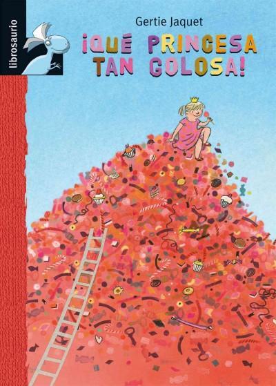 Que princesa tan golosa! / The Candy Princess! (Hardcover)