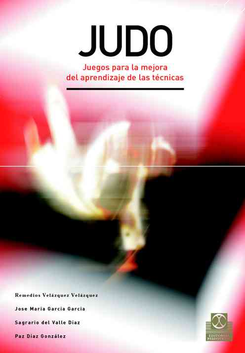 Judo: Juegos para la mejora del aprendizaje de las tecnicas / Games To Improve the Learning of Techniques (Paperback)