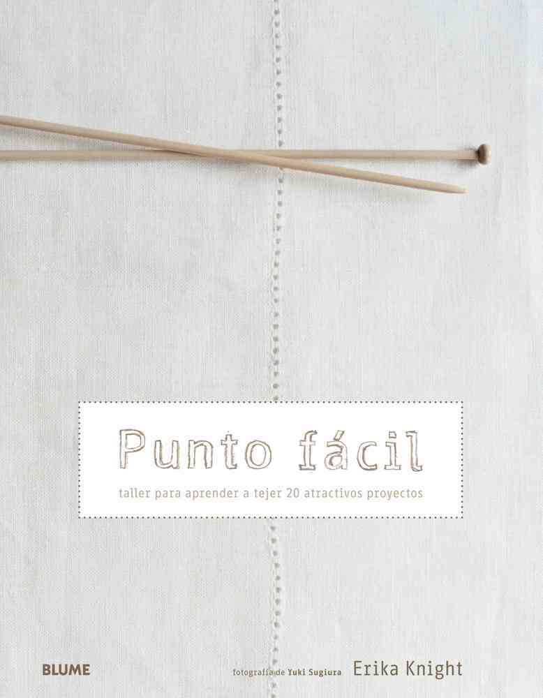 Punto facil / Easy point: Taller para aprender a tejer 20 atractivos proyectos / Workshop to learn to knit 20 att... (Paperback)