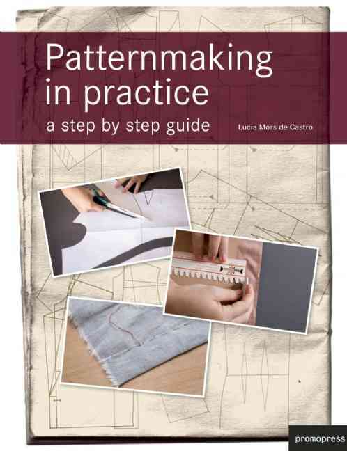 Patternmaking in Practice: A Step by Step Guide (Hardcover)