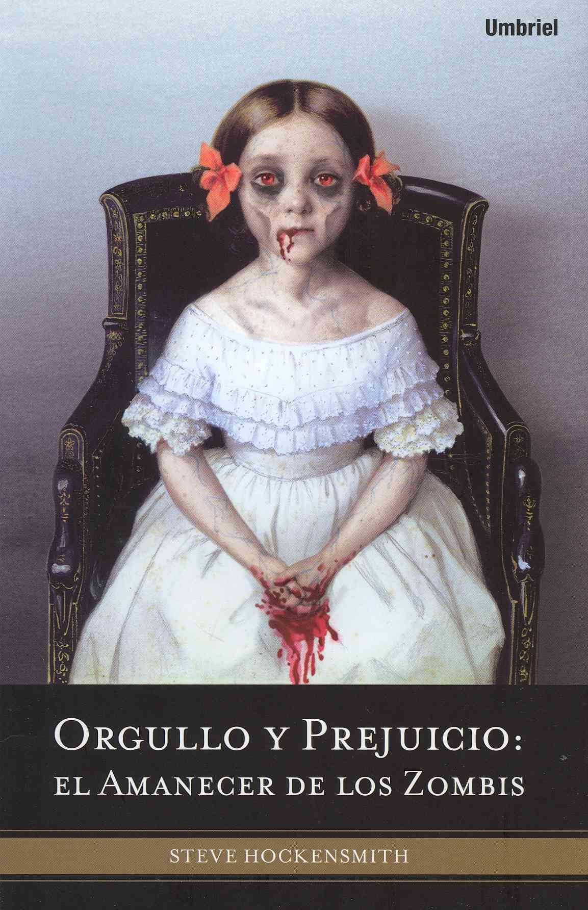 Orgullo y prejuicio / Pride and Prejudice and Zombies: El amanecer de los zombis / Dawn of the Dreadfuls (Paperback)