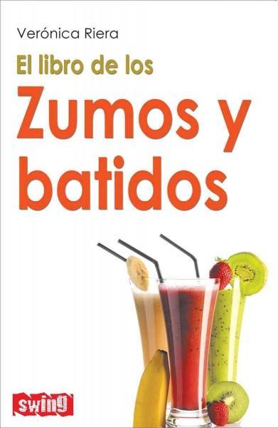 El libro de los zumos y batidos / The Book of Juices and Smoothies (Paperback)