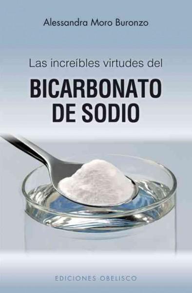 Las increibles propiedades del bicarbonato de sodio / The Incredible Properties of Sodium Bicarbonate (Paperback)