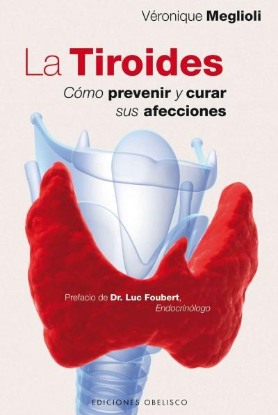 La tiroides / Thyroid: Como prevenir y curar sus afecciones / How to Cure and Prevent Its Conditions (Paperback) - Thumbnail 0