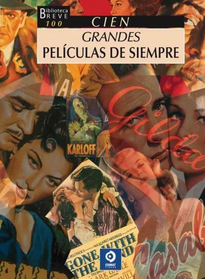 Cien grandes peliculas de siempre / 100 great movies of always (Hardcover)