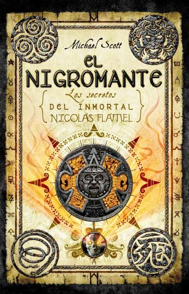 El nigromante / The Necromancer: Los secretos del inmortal Nicolas Flamel / The Secrets of the Immortal Nicholas ... (Hardcover)