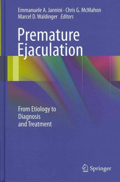 Premature Ejaculation: From Etiology to Diagnosis and Treatment (Hardcover)